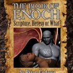 [PDF] [EPUB] The Book of Enoch: Scripture, Heresy or What? Download
