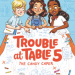 [PDF] [EPUB] The Candy Caper (Trouble at Table 5, #1) Download