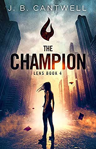 [PDF] [EPUB] The Champion (Lens Book 4) Download by J. B. Cantwell