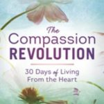 [PDF] [EPUB] The Compassion Revolution: 30 Days of Living from the Heart Download