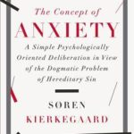 [PDF] [EPUB] The Concept of Anxiety: A Simple Psychologically Oriented Deliberation in View of the Dogmatic Problem of Hereditary Sin Download