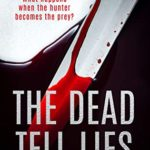 [PDF] [EPUB] The Dead Tell Lies: an absolutely gripping mystery thriller Download