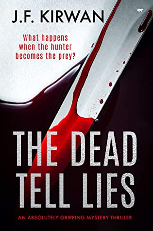 [PDF] [EPUB] The Dead Tell Lies: an absolutely gripping mystery thriller Download by J.F. Kirwan