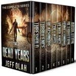 [PDF] [EPUB] The Dead Years – The Complete Series – Books 1 – 8 (A Post-Apocalyptic Thriller) Download
