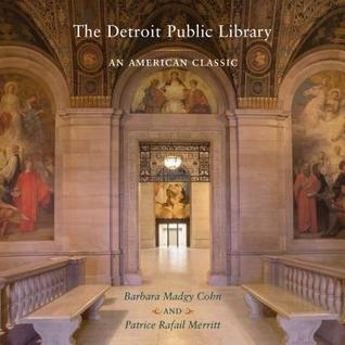 [PDF] [EPUB] The Detroit Public Library: An American Classic Download by Barbara Madgy Cohn