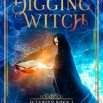 [PDF] [EPUB] The Digging Witch: Icegrind Book 1 Download