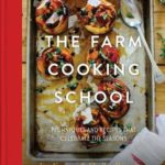 [PDF] [EPUB] The Farm Cooking School: Techniques and Recipes That Celebrate The Seasons Download