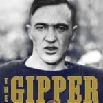 [PDF] [EPUB] The Gipper: George Gipp, Knute Rockne, and the Dramatic Rise of Notre Dame Football Download