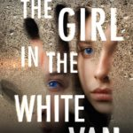 [PDF] [EPUB] The Girl in the White Van Download