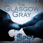[PDF] [EPUB] The Glasgow Gray: Spot and Smudge – Book Two (Spot and Smudge, #2) Download