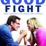 [PDF] [EPUB] The Good Fight: How Conflict Can Lead to Greater Intimacy in Marriage Download