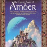 [PDF] [EPUB] The Great Book of Amber (The Chronicles of Amber, #1-10) Download