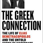 [PDF] [EPUB] The Greek Connection: The Life of Elias Demetracopoulous and the Untold Story of Watergate Download