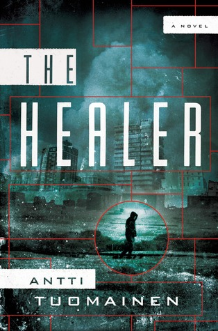 [PDF] [EPUB] The Healer: A Novel Download by Antti Tuomainen