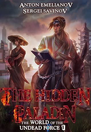 [PDF] [EPUB] The Hidden Paladin (The World of the Undead Force Book 1): A LitRPG Wuxia Series Download by Anton Emelianov