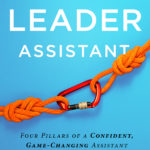 [PDF] [EPUB] The Leader Assistant: Four Pillars of a Confident, Game-Changing Assistant Download