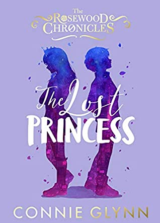 [PDF] [EPUB] The Lost Princess (The Rosewood Chronicles #3) Download by Connie Glynn