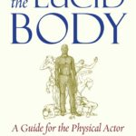 [PDF] [EPUB] The Lucid Body: A Guide for the Physical Actor Download