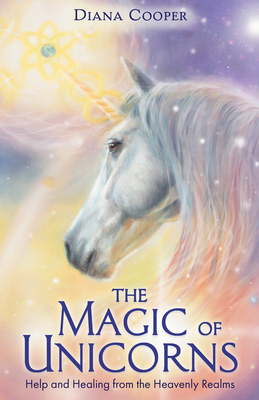 [PDF] [EPUB] The Magic of Unicorns: Help and Healing from the Heavenly Realms Download by Diana Cooper