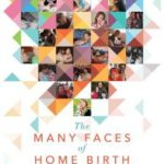 [PDF] [EPUB] The Many Faces of Home Birth: 25 Honest, Firsthand Accounts from Parents around the World Download