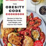 [PDF] [EPUB] The Obesity Code Cookbook: recipes to help you manage your insulin, lose weight, and improve your health Download