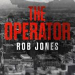 [PDF] [EPUB] The Operator by Rob Jones Download
