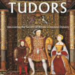 [PDF] [EPUB] The Private Lives of the Tudors: Uncovering the Secrets of Britainas Greatest Dynasty Download