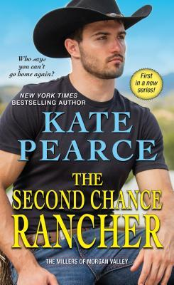 [PDF] [EPUB] The Second Chance Rancher (The Millers of Morgan Valley, #1) Download by Kate Pearce