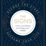 [PDF] [EPUB] The Signs: Decode the Stars, Reframe Your Life Download