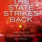 [PDF] [EPUB] The State Strikes Back: The End of Economic Reform in China? Download