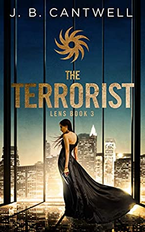 [PDF] [EPUB] The Terrorist (Lens Book 3) Download by J. B. Cantwell