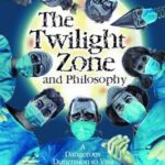 [PDF] [EPUB] The Twilight Zone and Philosophy: A Dangerous Dimension to Visit Download