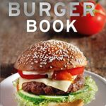 [PDF] [EPUB] The Ultimate Burger Book: Delicious meat and vegetarian burger recipes Download