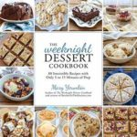 [PDF] [EPUB] The Weeknight Dessert Cookbook: 80 Irresistible Recipes with Only 5 to 15 Minutes of Prep Download