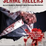 [PDF] [EPUB] The Wikipedia Encyclopedia of Serial Killers: An A–Z Guide to History's Most Heinous Murderers Download