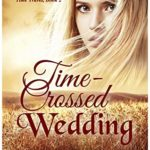 [PDF] [EPUB] Time-Crossed Wedding: Guardians of the Stones Time Travel, Book 2 Download