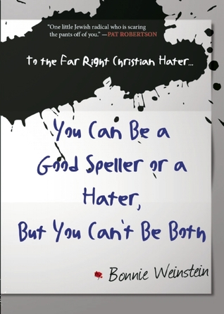 [PDF] [EPUB] To the Far Right Christian Hater...You Can Be a Good Speller or a Hater, But You Can't Be Both: Official Hate Mail, Threats, and Criticism from the Archives of the Military Religious Freedom Foundation Download by Bonnie Weinstein