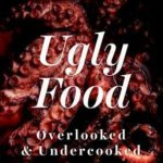 [PDF] [EPUB] Ugly Food: Overlooked and Undercooked Download