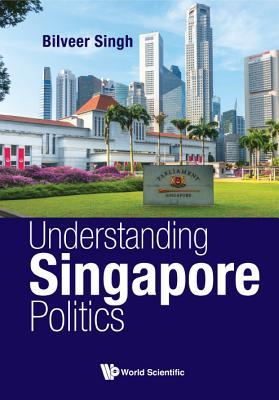 [PDF] [EPUB] Understanding Singapore Politi Download by Bilveer Singh