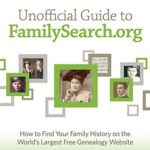 [PDF] [EPUB] Unofficial Guide to Familysearch.Org: How to Find Your Family History on the Largest Free Genealogy Website Download
