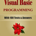 [PDF] [EPUB] VISUAL BASIC Programming, For Beginners, Learn Coding Fast, Include 100 Tests and Answers, Crash Course, Quick Start Guide, Tutorial Book by Hands-On Projects in Easy Steps! An Ultimate Beginners Guide Download