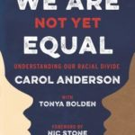 [PDF] [EPUB] We Are Not Yet Equal: Understanding Our Racial Divide Download