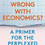 [PDF] [EPUB] What's Wrong with Economics?: A Primer for the Perplexed Download