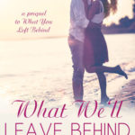 [PDF] [EPUB] What We'll Leave Behind (Thirty-Eight, #2.5) Download