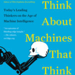 [PDF] [EPUB] What to Think About Machines That Think: Today's Leading Thinkers on the Age of Machine Intelligence Download