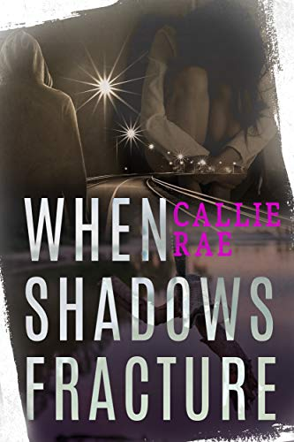 [PDF] [EPUB] When Shadows Fracture (Cherry Creek, #2) Download by Callie Rae