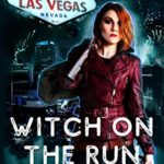 [PDF] [EPUB] Witch On The Run: A New Adult Urban Fantasy (Red Witch Chronicles 4) Download