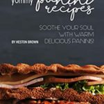 [PDF] [EPUB] Yummy Panini Recipes: Soothe Your Soul with Warm Delicious Paninis! Download