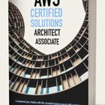 [PDF] [EPUB] AWS-Certified Solutions Architect Associate: Complement your Studies with this Essential Training Manual with Practical Questions, Answers, and Explanations to Successfully Pass the SAA-C02 Exam Download