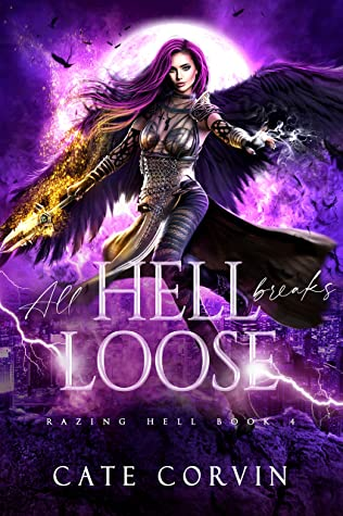 [PDF] [EPUB] All Hell Breaks Loose (Razing Hell, #4) Download by Cate Corvin